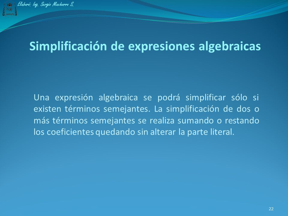 Ejemplo 11: Los siguientes términos también son semejantes, ya que contienen las mismas variables y exponentes, aunque el orden en que están dispuesta