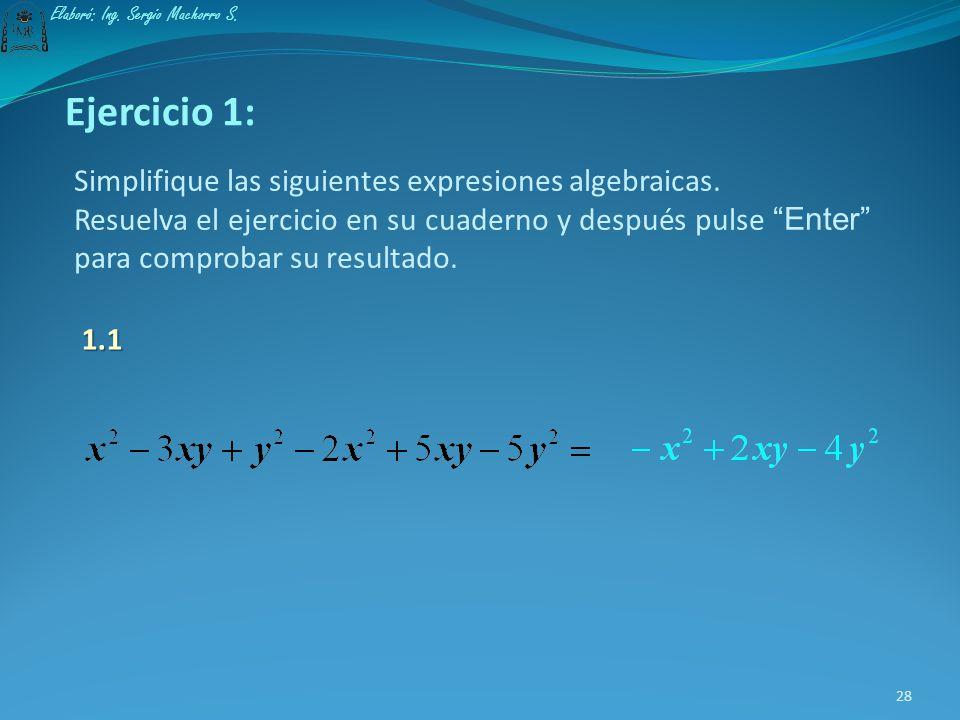 Solución Ejemplo 16: Simplifique la siguiente expresión algebraica. El primero, tercero y cuarto término son semejantes El segundo y el quinto término