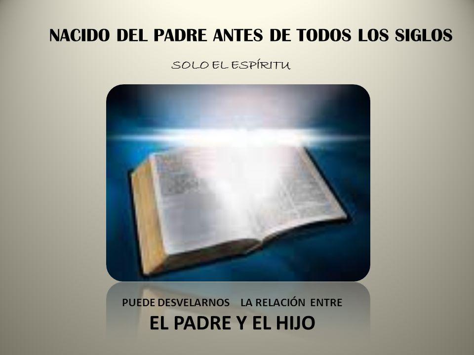 LA PALABRA SE HIZO CARNE Y HABITÓ ENTRE NOSOTROS. El Padre y Yo somos una sola cosa HIJO ÚNICO DE DIOS