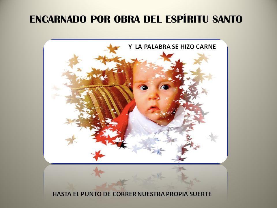 DIOS NO CESA DE SALIR AL ENCUENTRO DEL HOMBRE POR NOSOTROS LOS HOMBRES Y POR NUESTRA SALVACION BAJO DEL CIELO