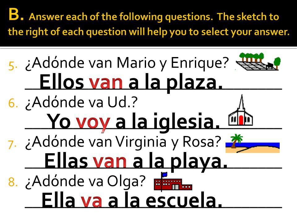 5.¿Adónde van Mario y Enrique. ________________________________ 6.