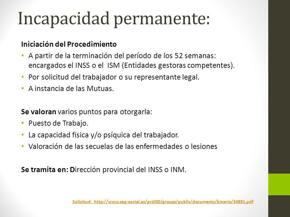 Incapacidad permanente: Iniciación del Procedimiento A partir de la terminación del período de los 52 semanas: encargados el INSS o el ISM (Entidades gestoras competentes).