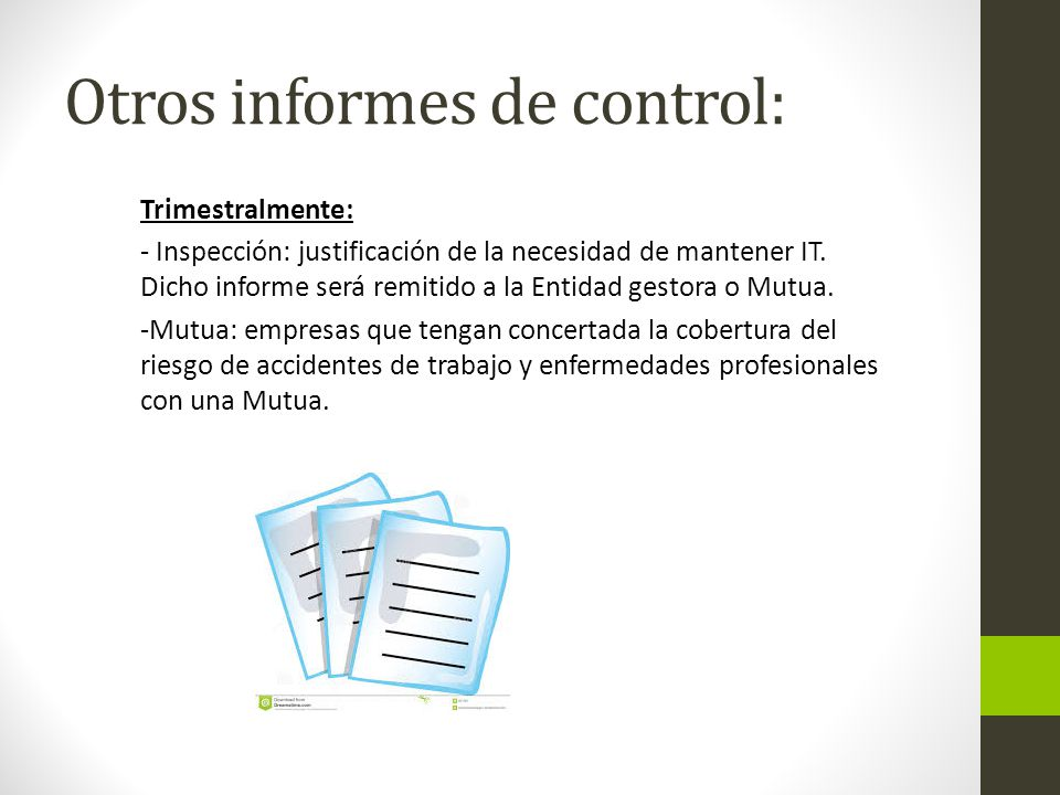 Otros informes de control: Trimestralmente: - Inspección: justificación de la necesidad de mantener IT.