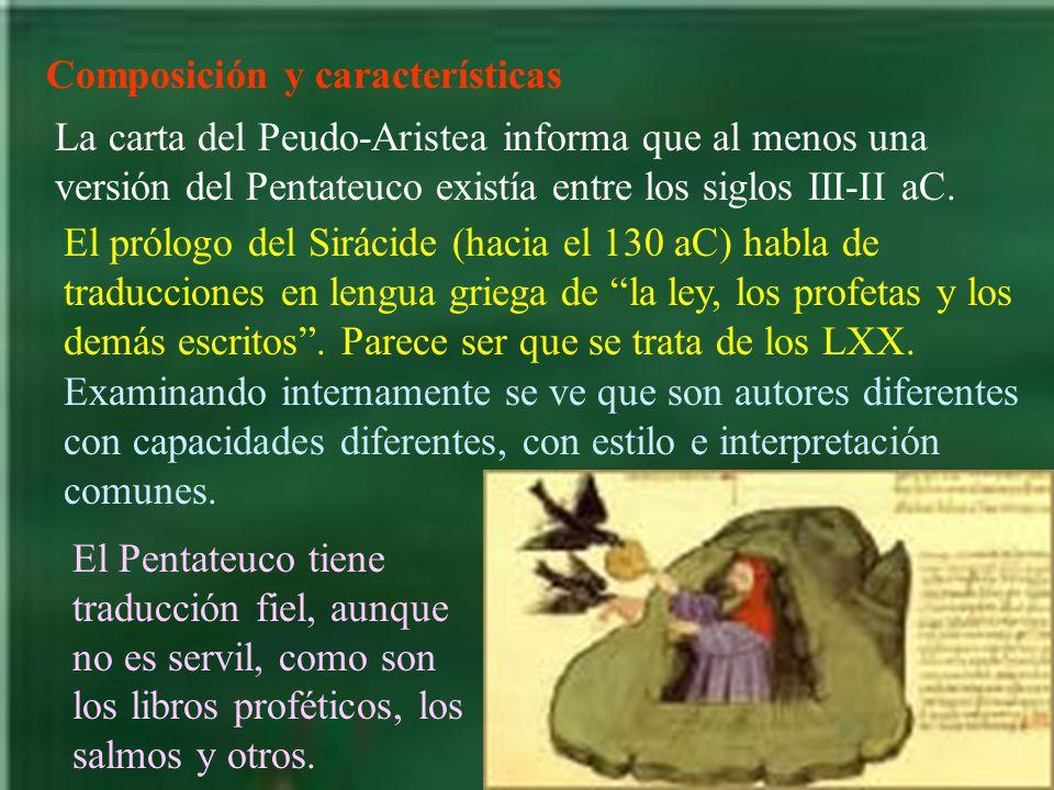 Composición y características La carta del Peudo-Aristea informa que al menos una versión del Pentateuco existía entre los siglos III-II aC. El prólog