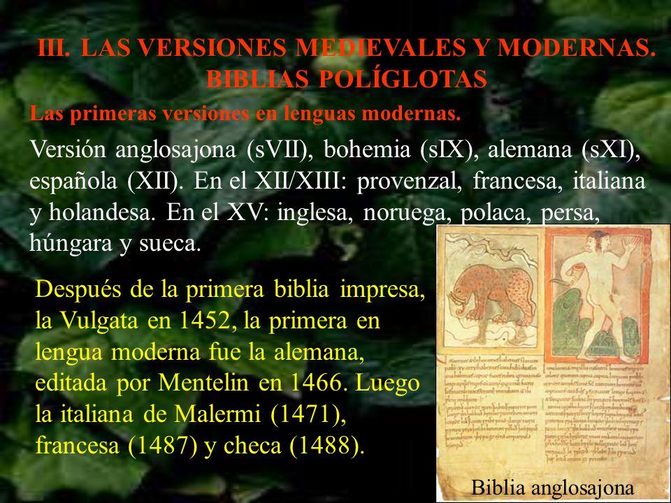 III. LAS VERSIONES MEDIEVALES Y MODERNAS. BIBLIAS POLÍGLOTAS Biblia anglosajona Las primeras versiones en lenguas modernas. Versión anglosajona (sVII)