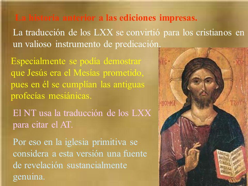 La historia anterior a las ediciones impresas. La traducción de los LXX se convirtió para los cristianos en un valioso instrumento de predicación. Esp