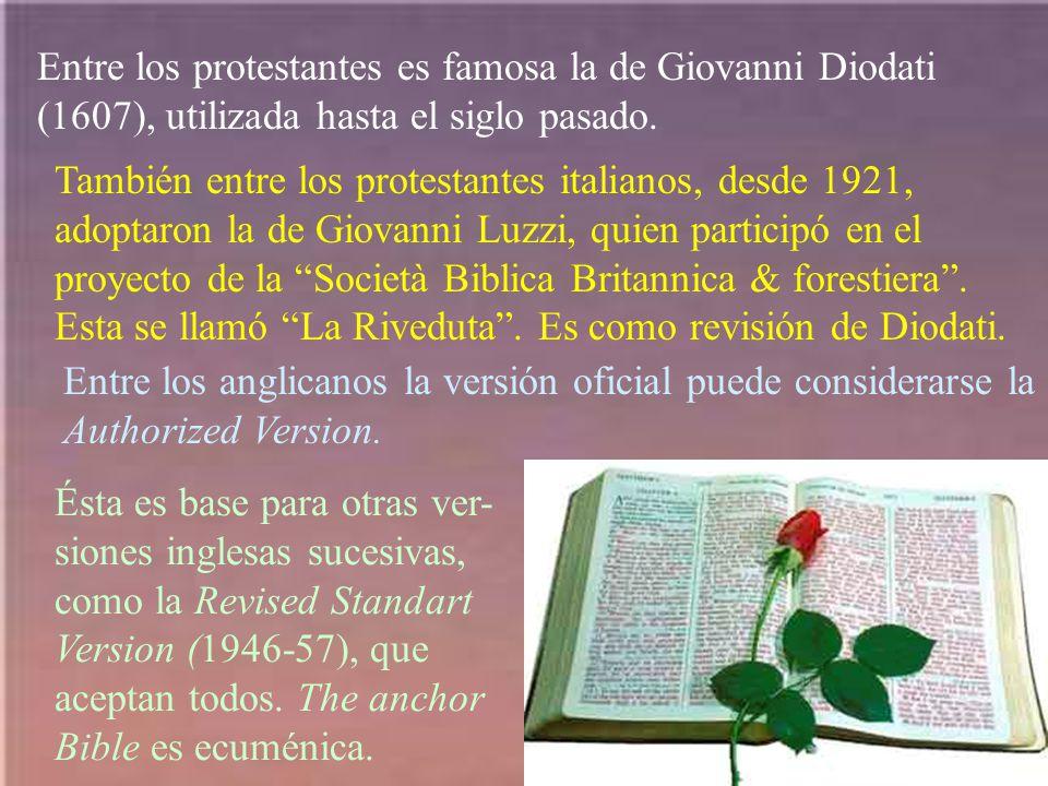 Entre los protestantes es famosa la de Giovanni Diodati (1607), utilizada hasta el siglo pasado. También entre los protestantes italianos, desde 1921,