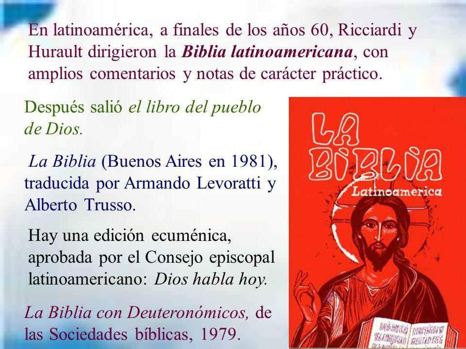 En latinoamérica, a finales de los años 60, Ricciardi y Hurault dirigieron la Biblia latinoamericana, con amplios comentarios y notas de carácter prác