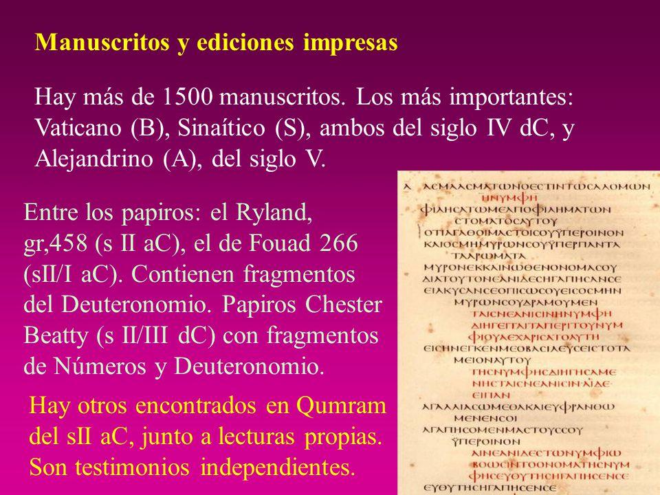 Manuscritos y ediciones impresas Hay más de 1500 manuscritos. Los más importantes: Vaticano (B), Sinaítico (S), ambos del siglo IV dC, y Alejandrino (