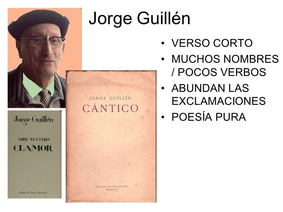 Jorge Guillén VERSO CORTO MUCHOS NOMBRES / POCOS VERBOS ABUNDAN LAS EXCLAMACIONES POESÍA PURA