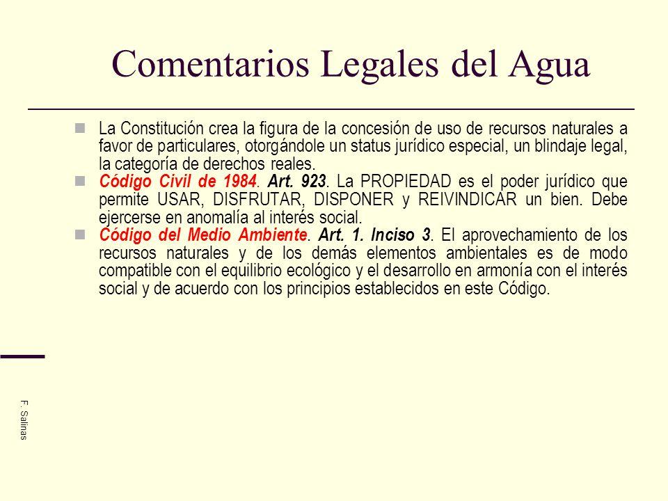 Comentarios Legales del Agua La Constitución crea la figura de la concesión de uso de recursos naturales a favor de particulares, otorgándole un statu