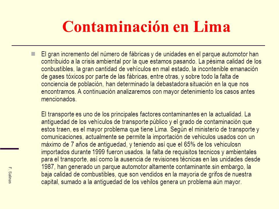 Contaminación en Lima El gran incremento del número de fábricas y de unidades en el parque automotor han contribuido a la crisis ambiental por la que