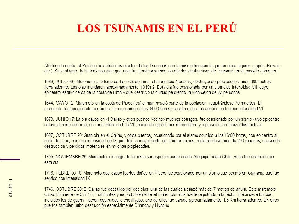 LOS TSUNAMIS EN EL PERÚ Afortunadamente, el Perú no ha sufrido los efectos de los Tsunamis con la misma frecuencia que en otros lugares (Japón, Hawaii