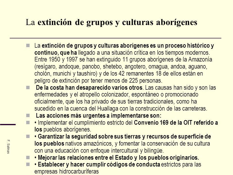 La extinción de grupos y culturas aborígenes La extinción de grupos y culturas aborígenes es un proceso histórico y continuo, que ha llegado a una sit