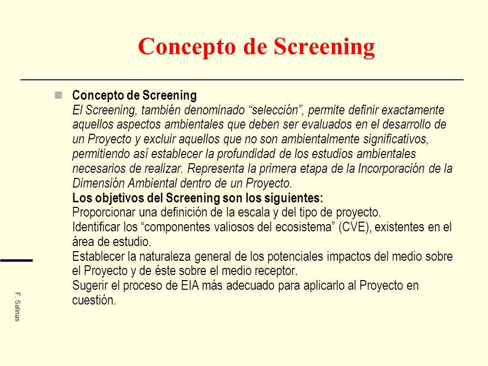 Concepto de Screening Concepto de Screening El Screening, también denominado selección, permite definir exactamente aquellos aspectos ambientales que