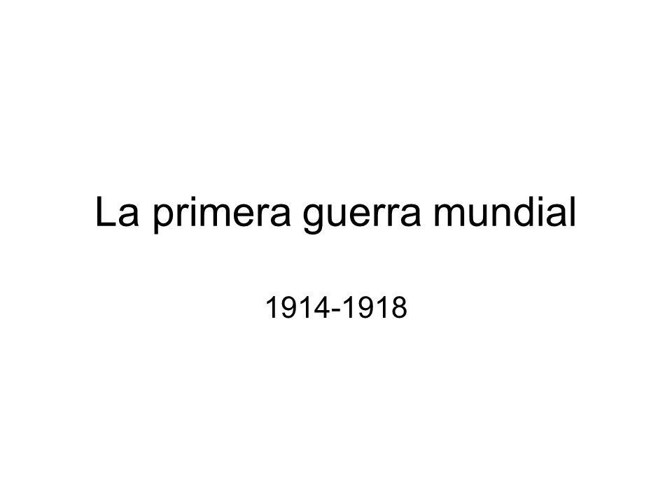 La primera guerra mundial 1914-1918
