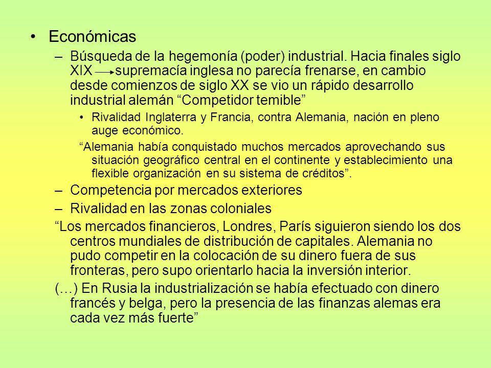 Económicas –Búsqueda de la hegemonía (poder) industrial.
