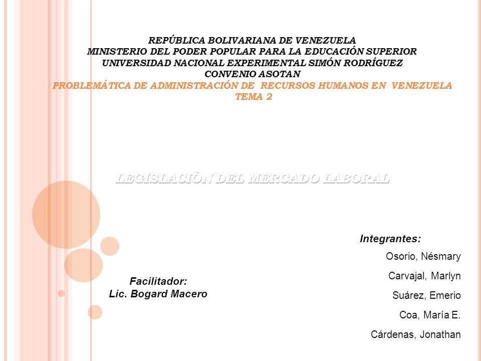 Facilitador: Lic. Bogard Macero Integrantes: Osorio, Nésmary Carvajal, Marlyn Suárez, Emerio Coa, María E. Cárdenas, Jonathan