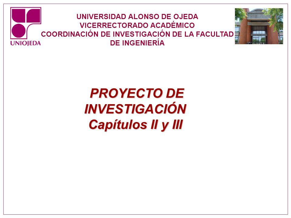 UNIVERSIDAD ALONSO DE OJEDA VICERRECTORADO ACADÉMICO COORDINACIÓN DE INVESTIGACIÓN DE LA FACULTAD DE INGENIERÍA PROYECTO DE INVESTIGACIÓN PROYECTO DE