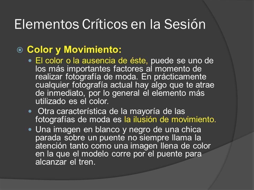 Elementos Críticos en la Sesión Color y Movimiento: El color o la ausencia de éste, puede se uno de los más importantes factores al momento de realiza
