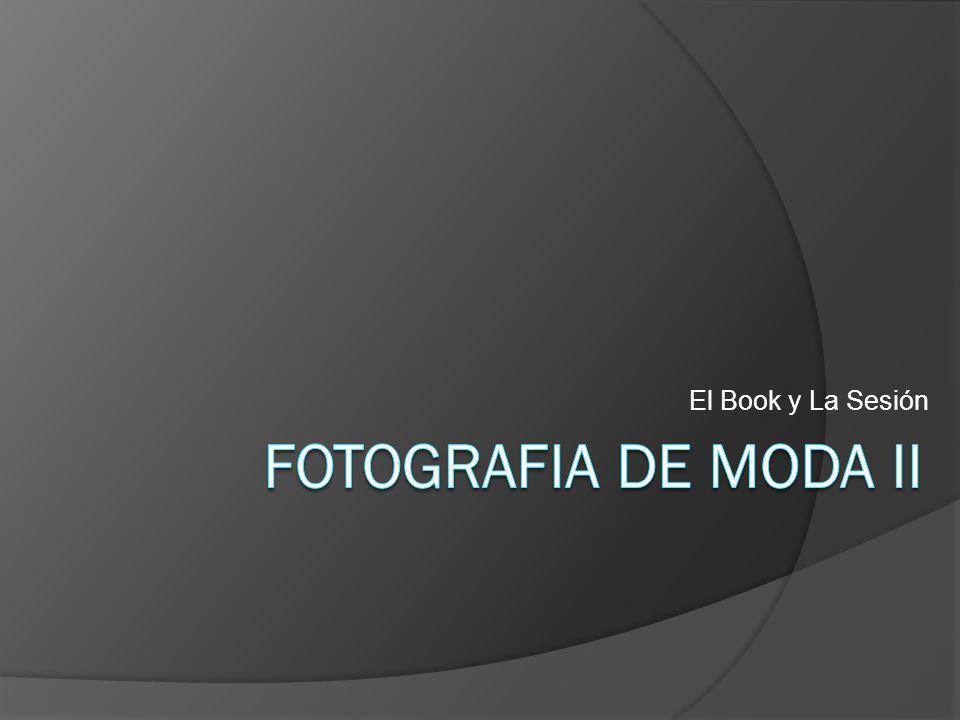 El Book o Portafolio Un book es la recopilación de las mejores fotos de un modelo, es su tarjeta de presentación.