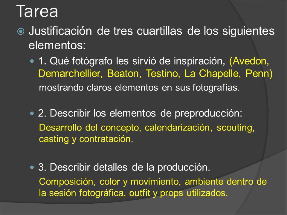 Tarea Justificación de tres cuartillas de los siguientes elementos: 1. Qué fotógrafo les sirvió de inspiración, (Avedon, Demarchellier, Beaton, Testin