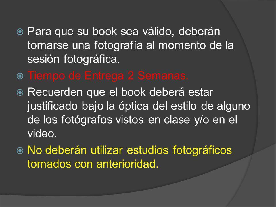 Para que su book sea válido, deberán tomarse una fotografía al momento de la sesión fotográfica.