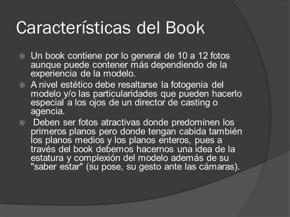 Características del Book Un book contiene por lo general de 10 a 12 fotos aunque puede contener más dependiendo de la experiencia de la modelo. A nive