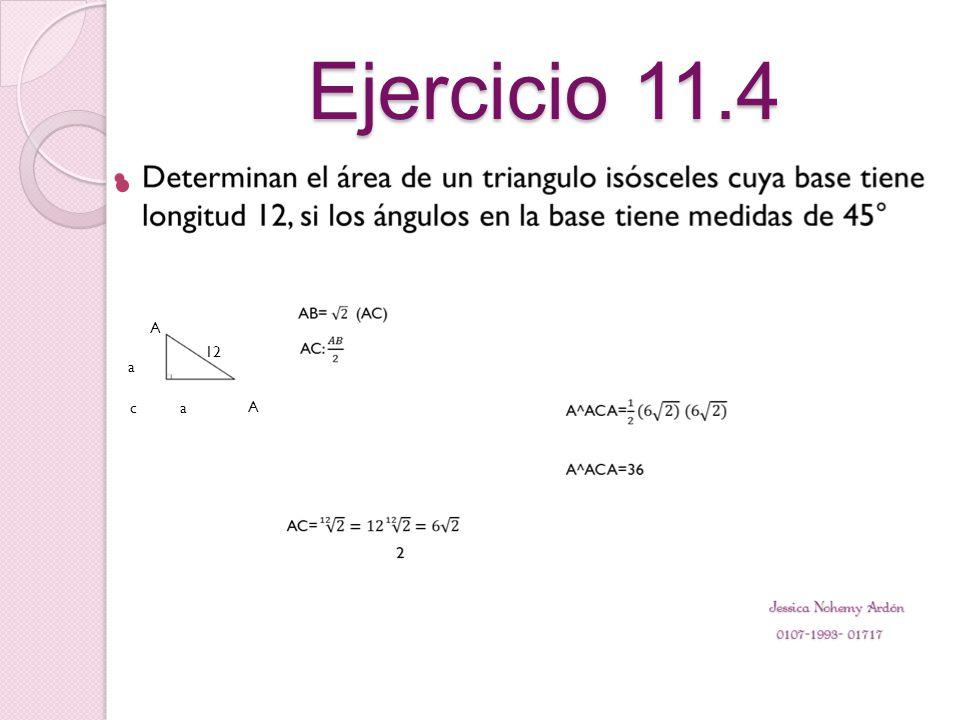 Ejercicio 11.4 A a ac A 12