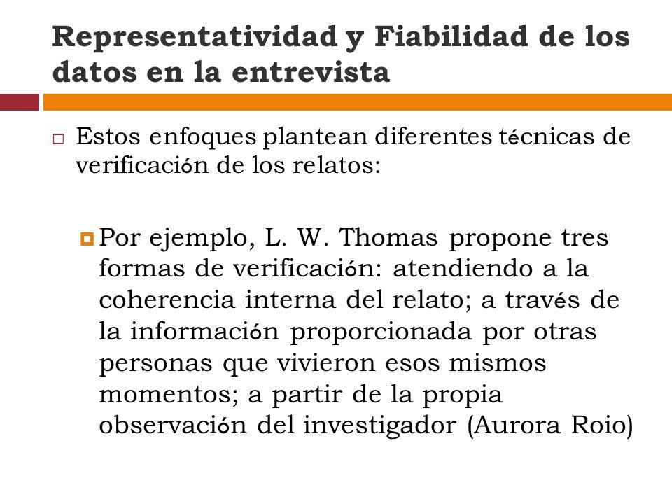 Representatividad y Fiabilidad de los datos en la entrevista Estos enfoques plantean diferentes t é cnicas de verificaci ó n de los relatos: Por ejemplo, L.