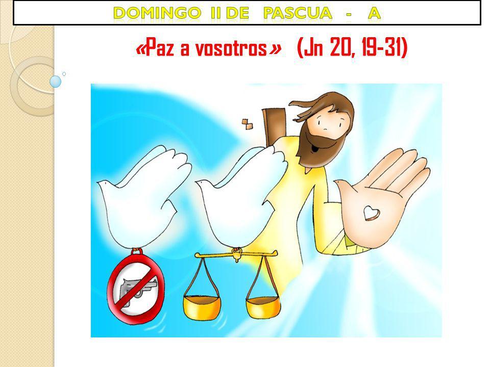 «Paz a vosotros» (Jn 20, 19-31)