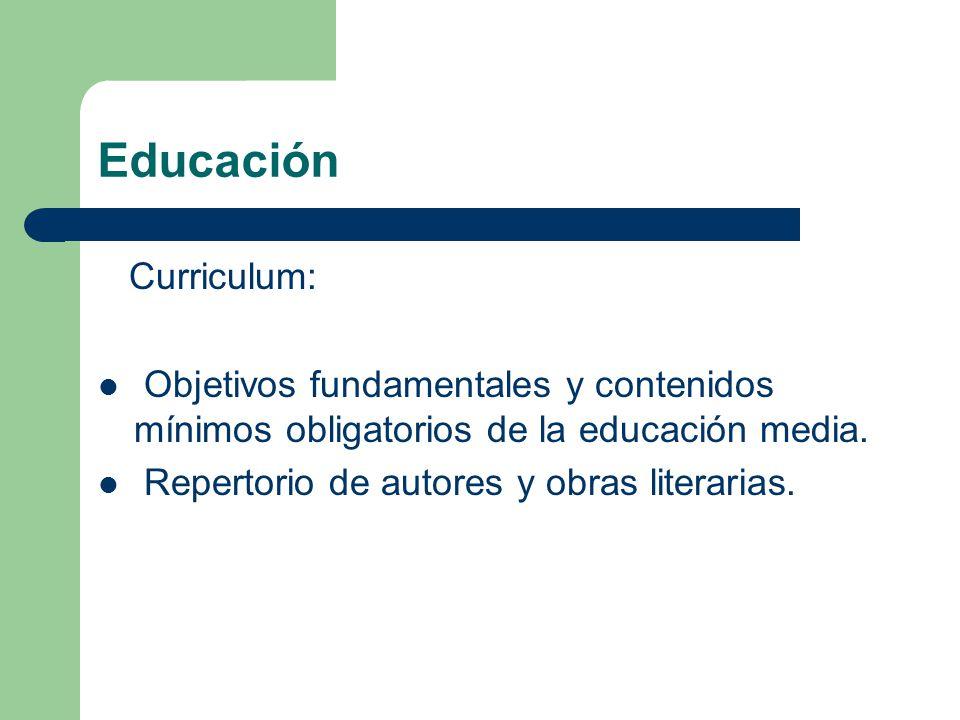 Educación Curriculum: Objetivos fundamentales y contenidos mínimos obligatorios de la educación media. Repertorio de autores y obras literarias.
