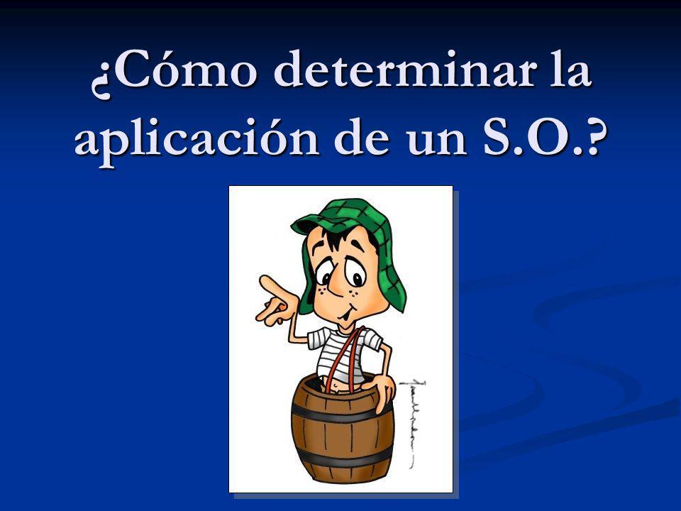 ¿Cómo determinar la aplicación de un S.O.