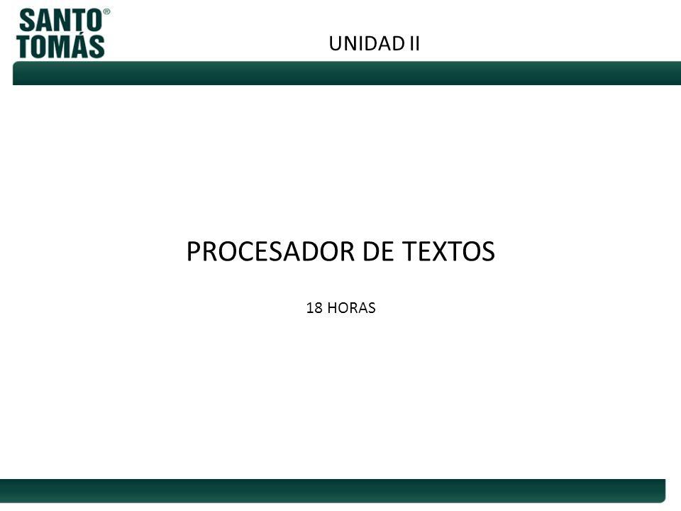 UNIDAD II PROCESADOR DE TEXTOS 18 HORAS