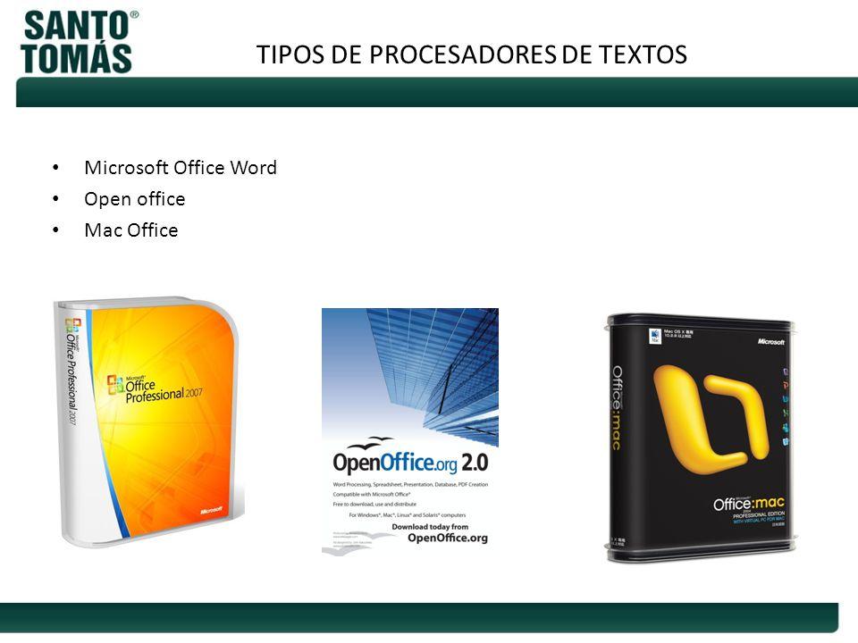 TIPOS DE PROCESADORES DE TEXTOS Microsoft Office Word Open office Mac Office