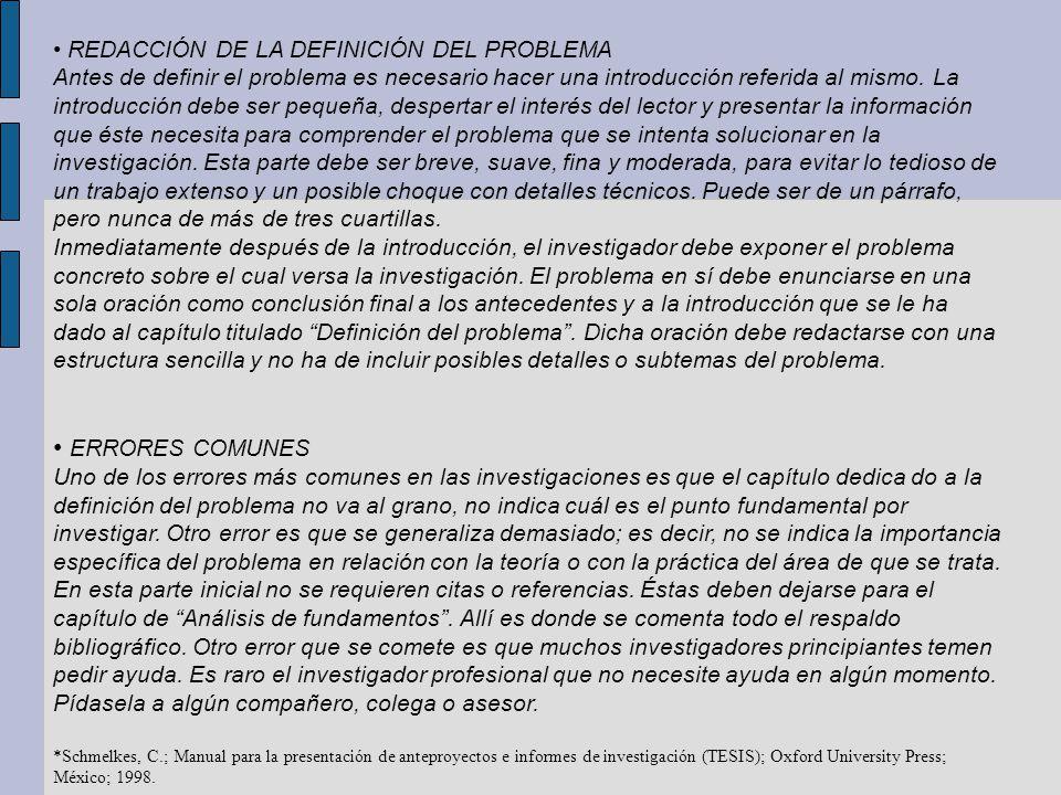 REDACCIÓN DE LA DEFINICIÓN DEL PROBLEMA Antes de definir el problema es necesario hacer una introducción referida al mismo. La introducción debe ser p