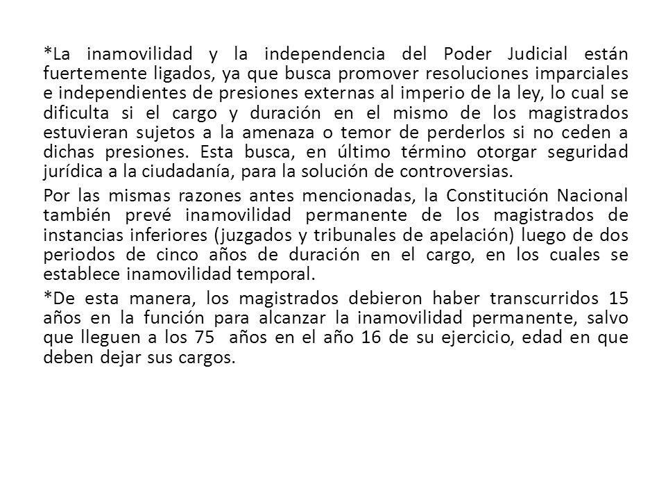 *La inamovilidad y la independencia del Poder Judicial están fuertemente ligados, ya que busca promover resoluciones imparciales e independientes de p