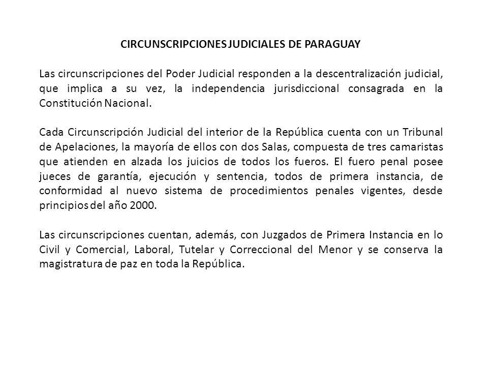 CIRCUNSCRIPCIONES JUDICIALES DE PARAGUAY Las circunscripciones del Poder Judicial responden a la descentralización judicial, que implica a su vez, la