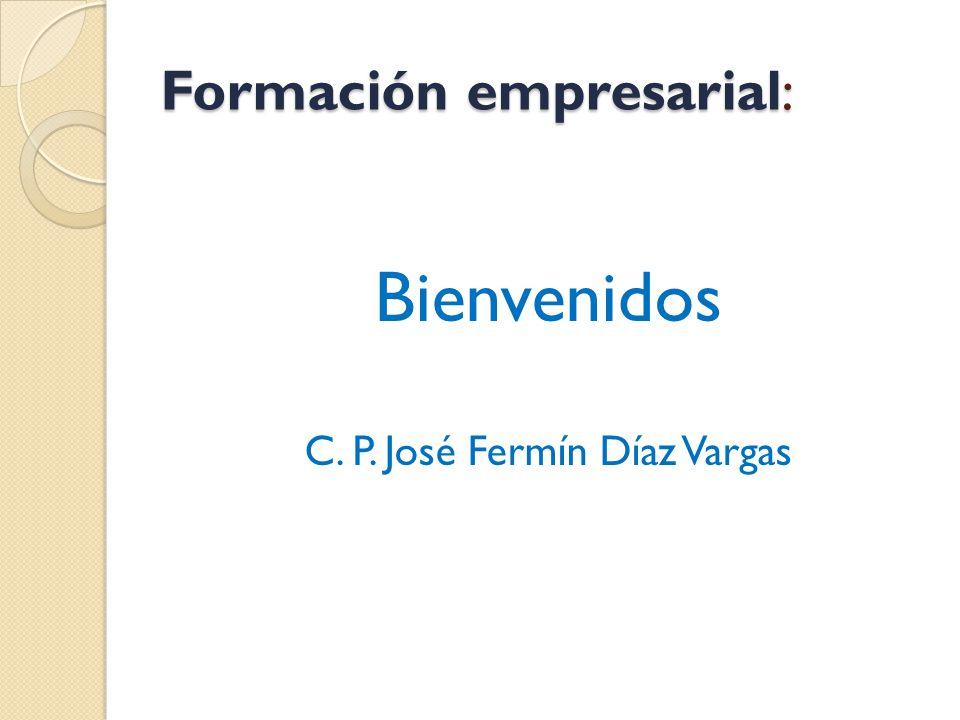 Formación empresarial: Bienvenidos C. P. José Fermín Díaz Vargas