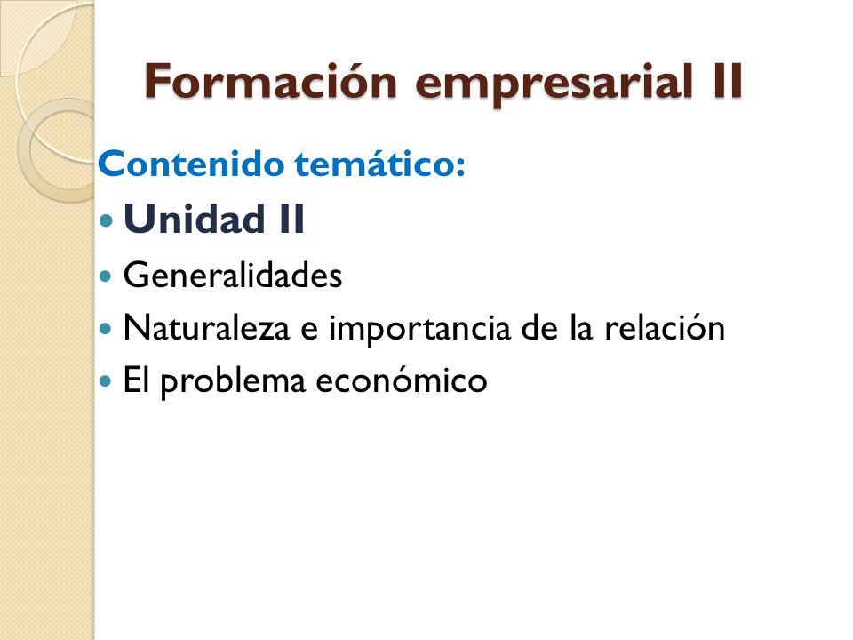 Formación empresarial II Contenido temático: Unidad III Generalidades Recursos Naturales Importancia Clasificación Recursos Humanos Demografía.
