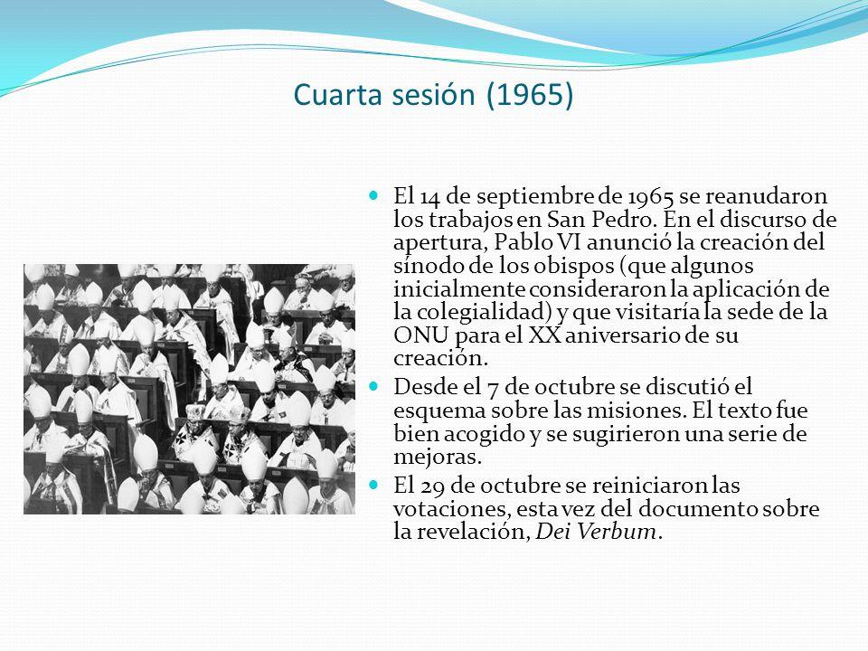 Cuarta sesión (1965) El 14 de septiembre de 1965 se reanudaron los trabajos en San Pedro. En el discurso de apertura, Pablo VI anunció la creación del