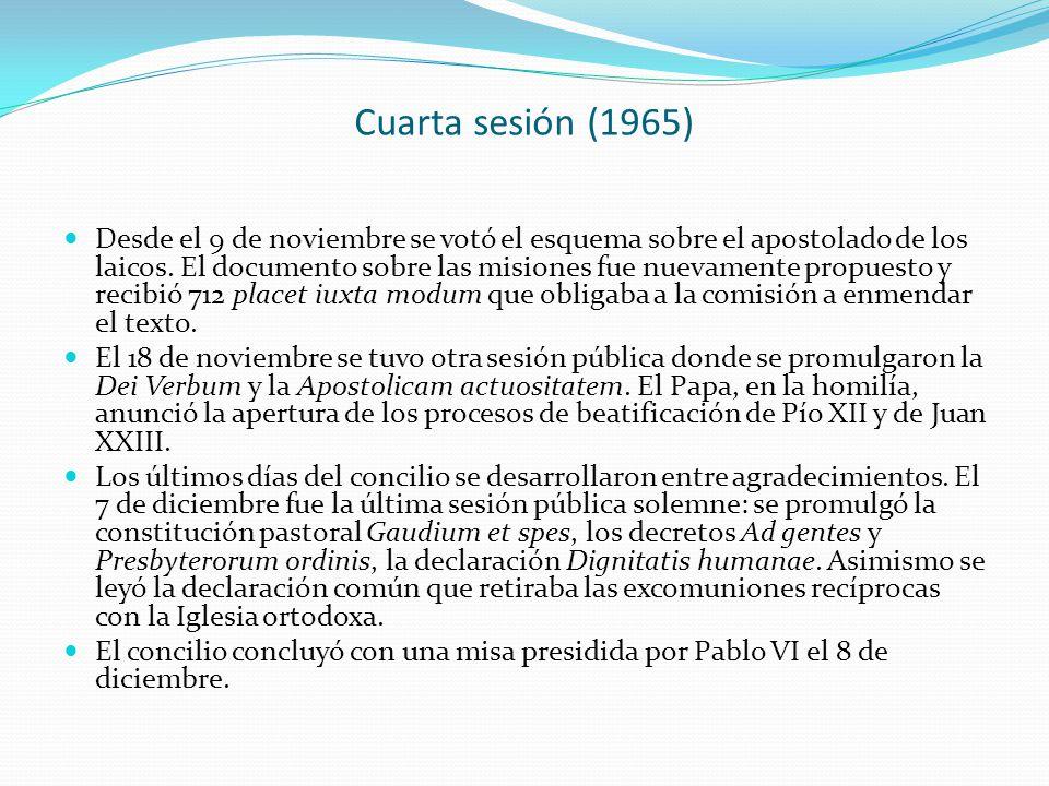 Cuarta sesión (1965) Desde el 9 de noviembre se votó el esquema sobre el apostolado de los laicos. El documento sobre las misiones fue nuevamente prop