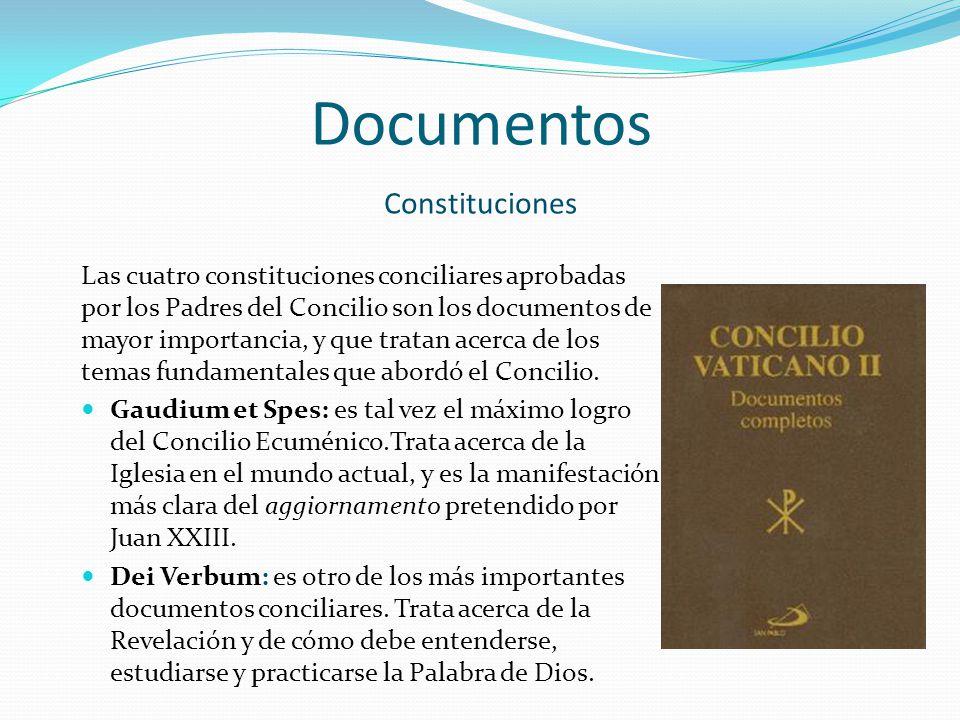 Documentos Las cuatro constituciones conciliares aprobadas por los Padres del Concilio son los documentos de mayor importancia, y que tratan acerca de