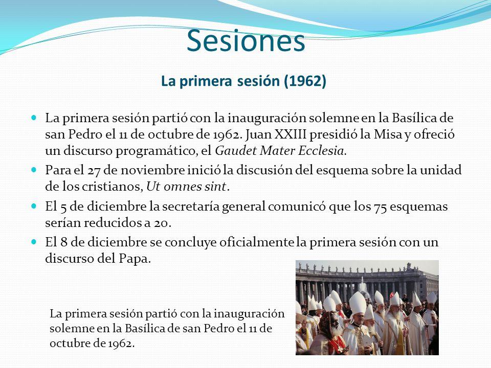 Sesiones La primera sesión partió con la inauguración solemne en la Basílica de san Pedro el 11 de octubre de 1962. Juan XXIII presidió la Misa y ofre