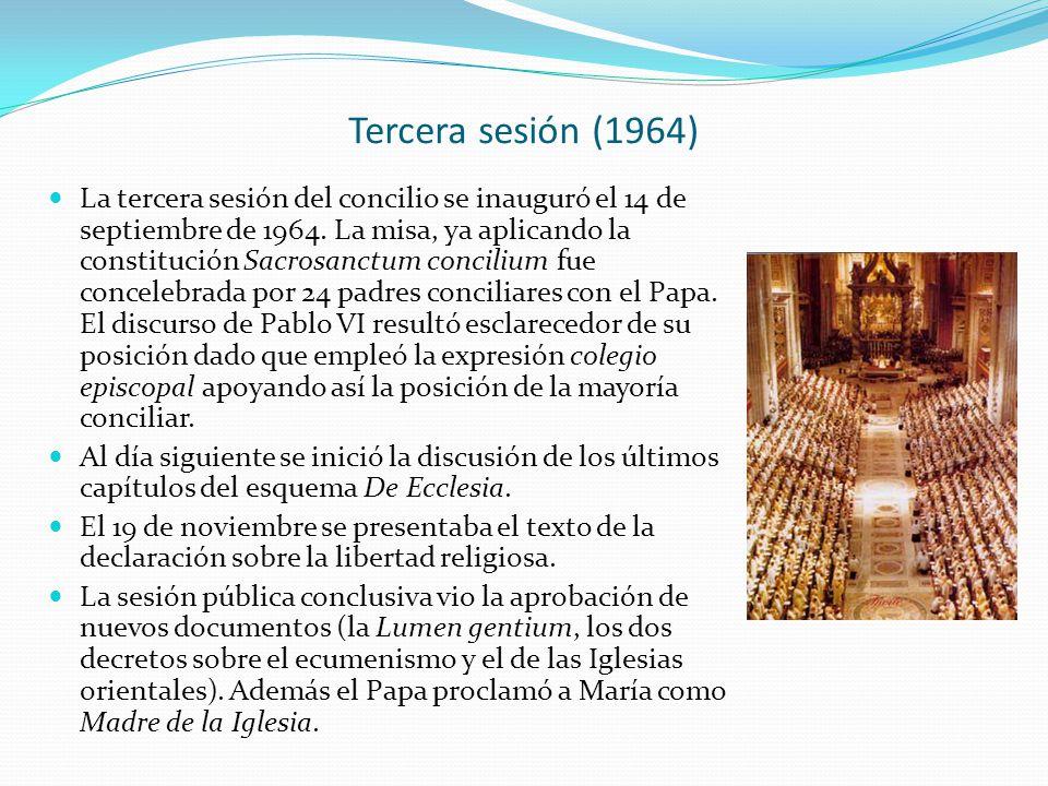 Tercera sesión (1964) La tercera sesión del concilio se inauguró el 14 de septiembre de 1964. La misa, ya aplicando la constitución Sacrosanctum conci