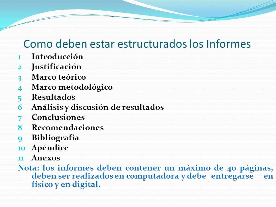 Como deben estar estructurados los Informes 1 Introducción 2 Justificación 3 Marco teórico 4 Marco metodológico 5 Resultados 6 Análisis y discusión de