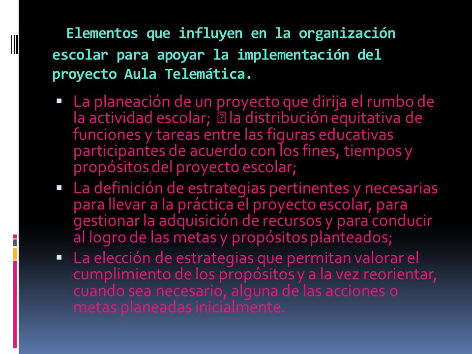 Elementos que influyen en la organización escolar para apoyar la implementación del proyecto Aula Telemática. La planeación de un proyecto que dirija