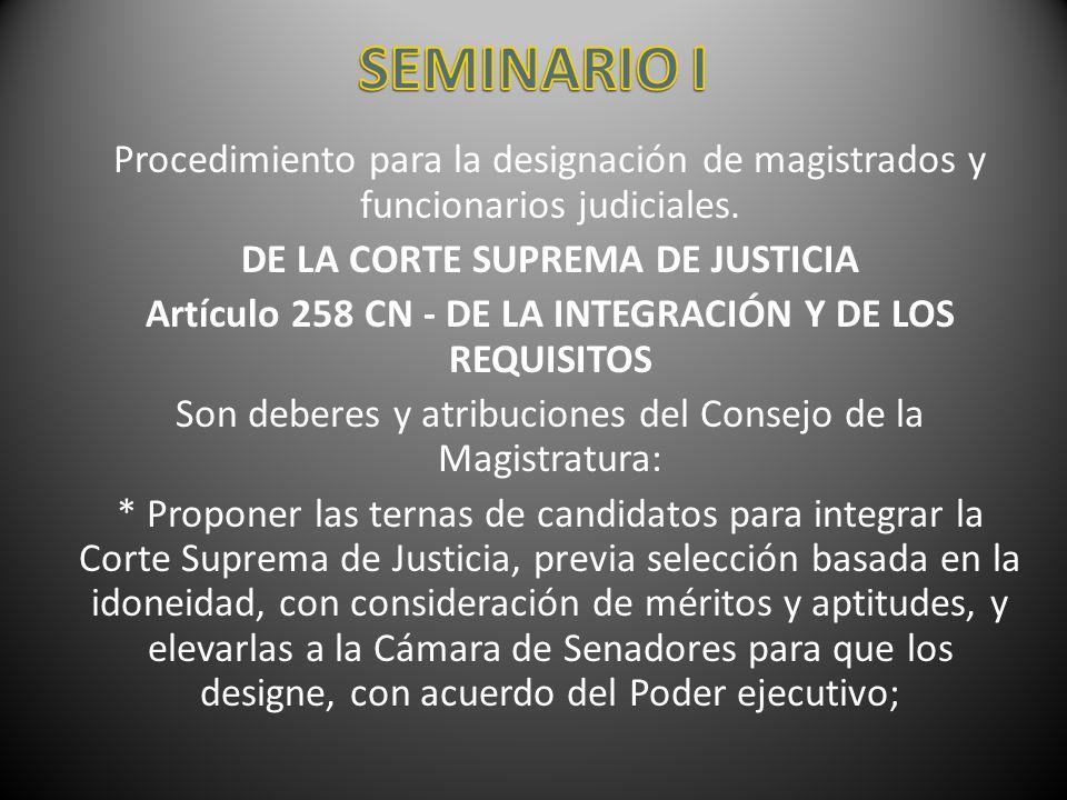 Procedimiento para la designación de magistrados y funcionarios judiciales. DE LA CORTE SUPREMA DE JUSTICIA Artículo 258 CN - DE LA INTEGRACIÓN Y DE L