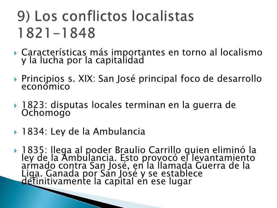 Características más importantes en torno al localismo y la lucha por la capitalidad Principios s.