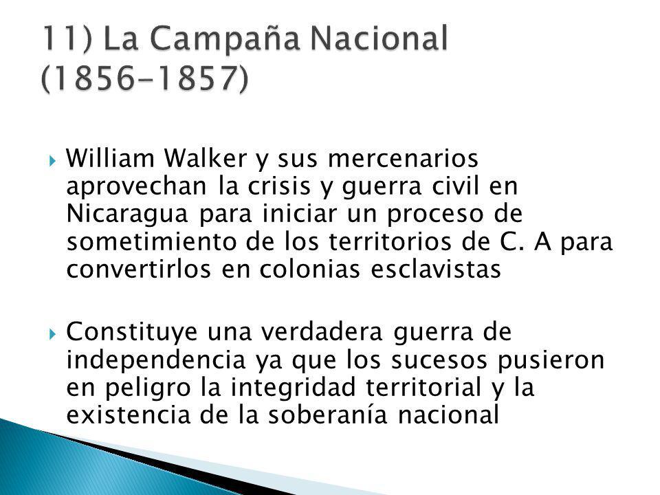 William Walker y sus mercenarios aprovechan la crisis y guerra civil en Nicaragua para iniciar un proceso de sometimiento de los territorios de C.